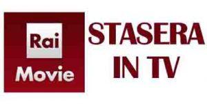 Rai Movie stasera in tv